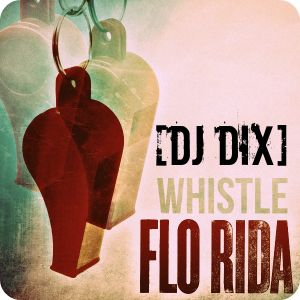 Mix Whistle - Electro MOOMBAH! [DJ DIX]