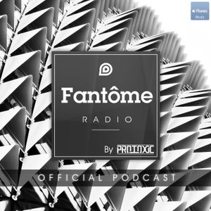 Fantome Radio #020 - Mixed by Protoxic - Guest Mix by Alex Guesta [FG Radio USA]