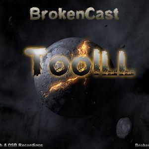 TooIll - BrokenCast №4