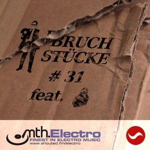 Bruchstücke #31 feat. Mick78, 21.02.2013