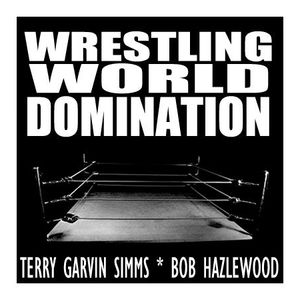 Wrestling World Domination - New Stars, Old Friends, and A Surprise Guest