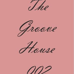 The Groove House 002 (The Best of 2017)