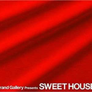 Grand Gallery Presents SWEET HOUSE