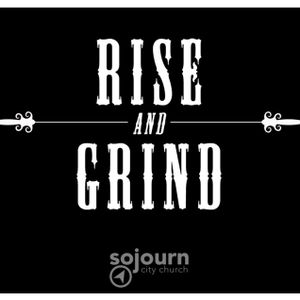 Rise and Grind - Pastor JP - 2.7.16