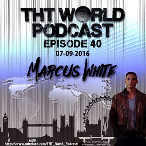 THT World Podcast ep 40 by Marcus White