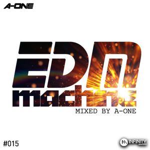 EDM MACHINE #015 - MIXED BY A-ONE