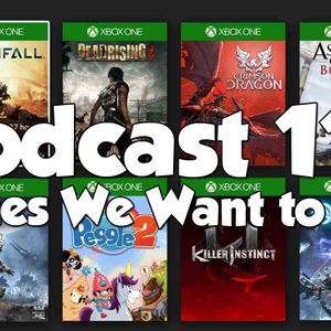 Podcast 113: Games We Want to Play