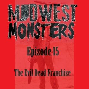 Episode 15 - The Evil Dead Franchise