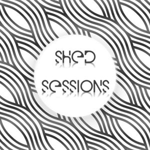 Shed Sessions - #004