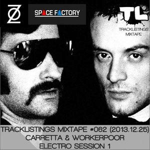 Tracklistings Mixtape #062 (2013.12.25) : Carretta & Workerpoor - Electro Session 1 (100% Vinyl)