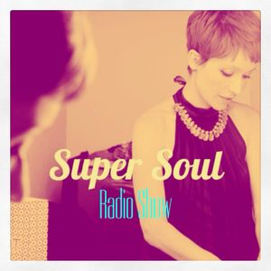 Super Soul Radio Show