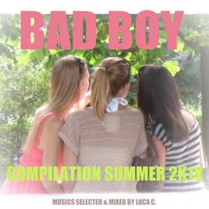 Bad Boy Compilation Summer 2K18