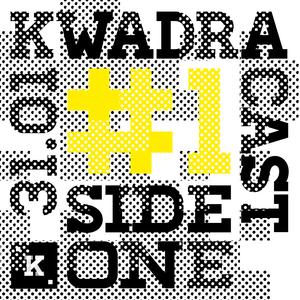 SIDE ONE KWADRACAST#1