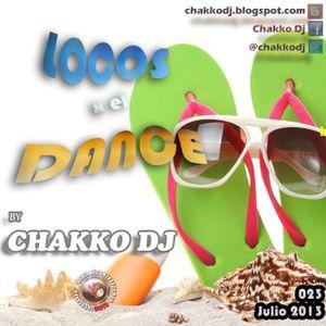 023 LOCOS x el DANCE by CHAKKO DJ - Julio 2013