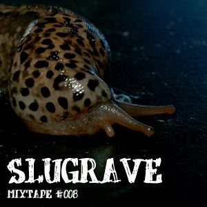 Slugrave Mixtape #008 - Side A