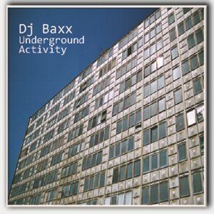 Underground activity Dj Baxx set