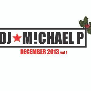 DJ Michael P - December 13 mix VOL 1 - DEEP TECH HOUSE MIX