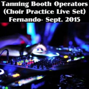 Tanning Booth Operators (Choir Practice, CT) - Live Set - Fernando - Sept. 2015