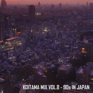 KOITAMA MIX VOL.8 - 90s IN JAPAN