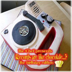 Records are like chocolate...? The Birthday Edition