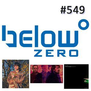 Below Zero Show #549
