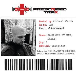 Prescribed Trax Sessions - Rx#024 feat. i1 Ambivalent