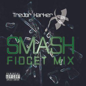 Smash - Fidget Mix by Trevor Harker