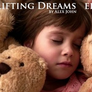 Uplifting Dreams Ep.07