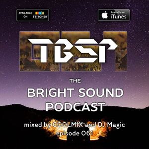 COOLMIX and DJ Magic - The Bright Sound Podcast 061