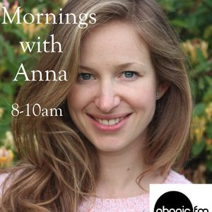 Sunday mornings with Anna on Phonic FM (8-10am - 2nd & 4th Sunday of the month - 10-05-15)
