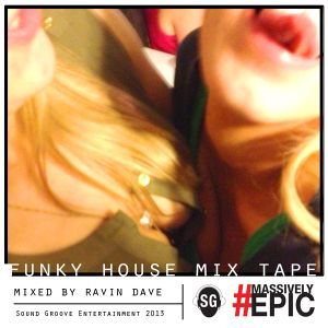 Ravin Dave Funky House Mix Tape