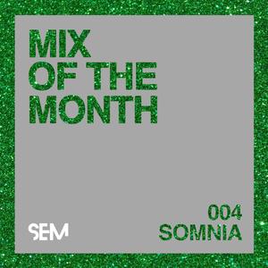 SEM Mix of The Month: SOMNIA