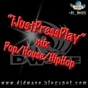 iJustPressPlay (Pop/House/HipHop Mix-2)