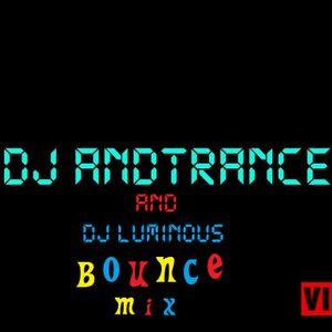 DJ Andtrance and dj Luminous Bounce Mix