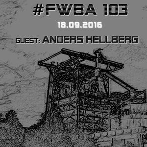 #FWBA 0103 with Anders Hellberg - on Fnoob Techno Radio