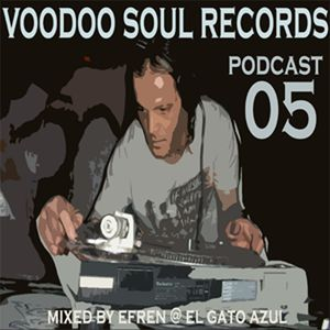 Podcast 05 Voodoo Soul Records mixed by Dj Efren