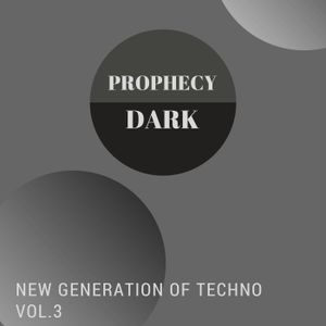 Prophecy Dark - New Generation of Techno Vol 3