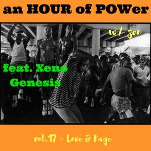 ∆n HOur Of POWer w/ z ∑ n - vol. 16 - love & rage feat. Xeno Genesis