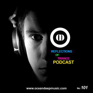 Reflections Of Trance Podcast Episode 101