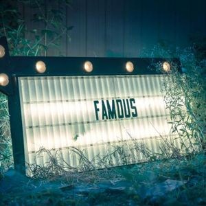 Famous: Bringing It All Together (9/25/16)