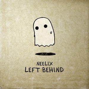 Neelix - Left Behind Set 30.04.2014