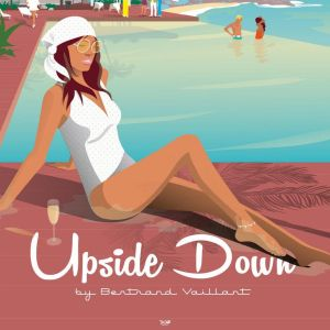 Upside Down EP 02 by Bertrand Vaillant