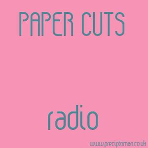 Paper Cuts Radio: Episode 35 (first broadcast 26.06.15)