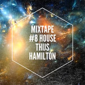 Mixtape #8 House