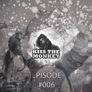 Kiss The Monkey EPISODE 006 (PODCAST) mixed by Steve Bkay