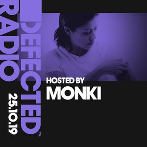 Defected Radio Show presented by Monki - 25.10.19