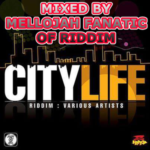 City Life Riddim (2 hard records 2010) Mixed By MELLOJAH FANATIC OF RIDDIM