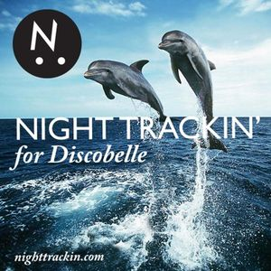 "Night Trackin' ""Mixin' It Up"" for Discobelle"