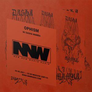 Ophism w/ Dasha Mamba - 5th May 2021