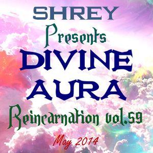 Shrey Pres. Divine Aura - Reincarnation Vol.59